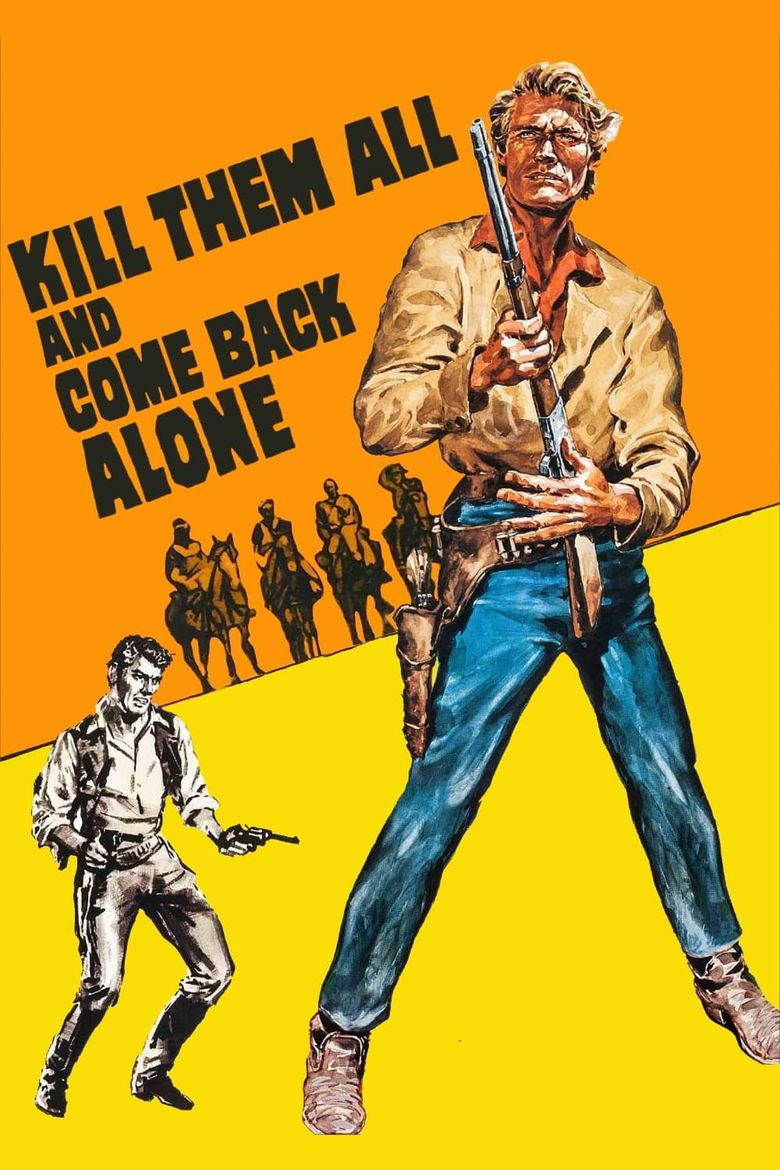 Kill Them All and Come Back Alone Poster