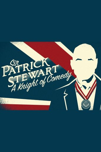 Sir Patrick Stewart: A Knight of Comedy Poster