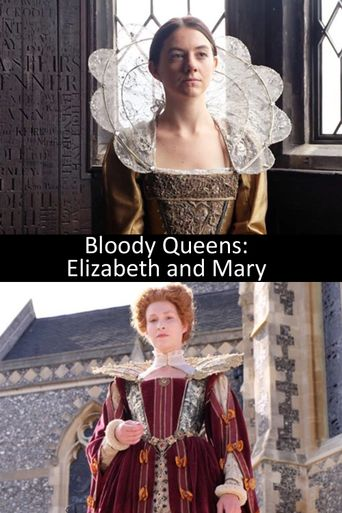 Bloody Queens: Elizabeth and Mary Poster