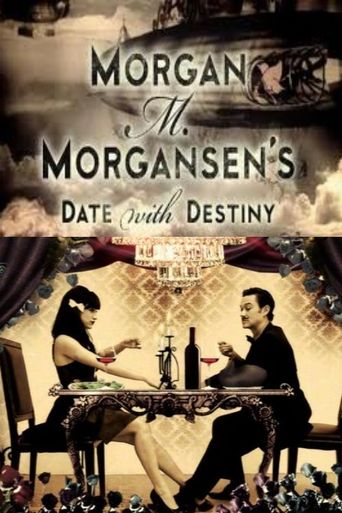 Morgan M. Morgansen's Date with Destiny Poster