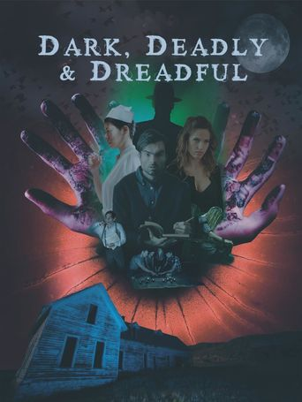 Dark, Deadly & Dreadful Poster