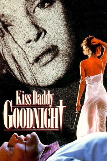 Kiss Daddy Goodnight Poster