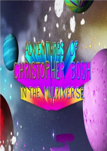 Adventures of Christopher Bosh in the Multiverse Poster