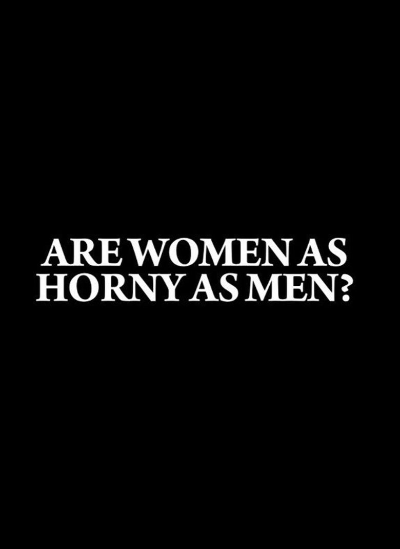 Are Women as Horny as Men? Poster