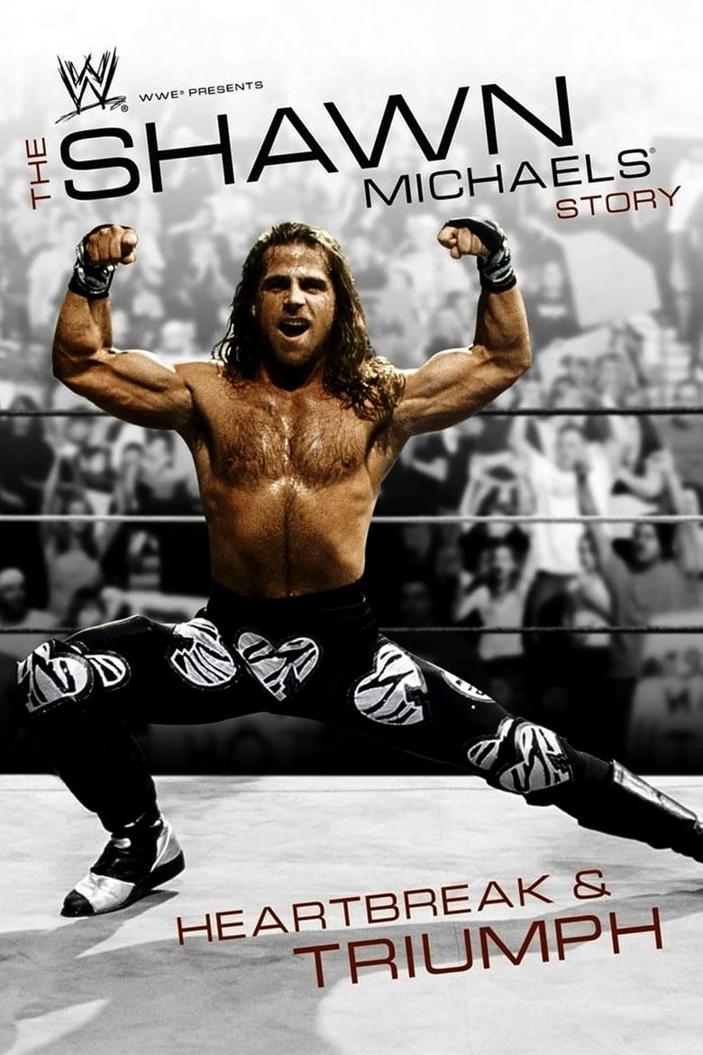 WWE: The Shawn Michaels Story - Heartbreak and Triumph Poster