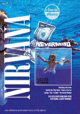 Watch Classic Albums: Nirvana - Nevermind