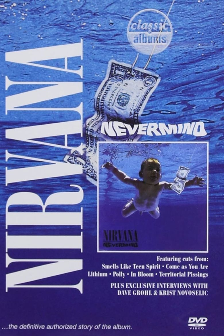 Classic Albums: Nirvana - Nevermind Poster
