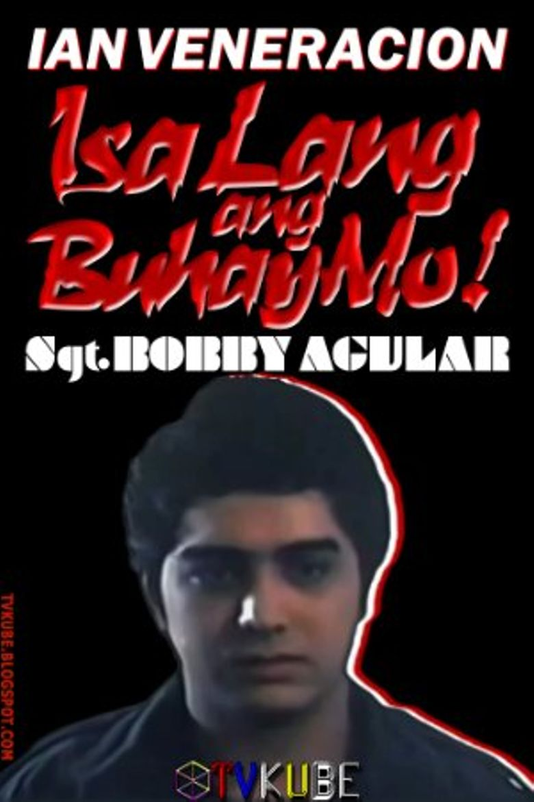Sgt. Bobby Aguilar: You Only Have One Life! Poster