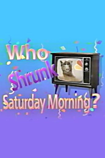 Who Shrunk Saturday Morning? Poster
