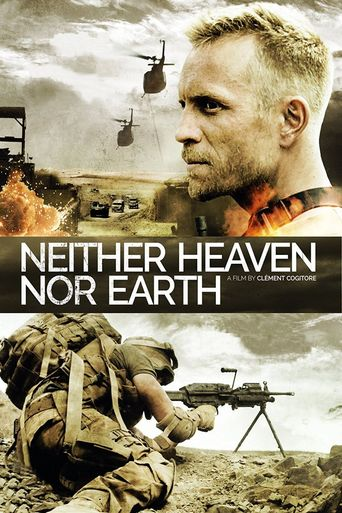 Neither Heaven Nor Earth Poster