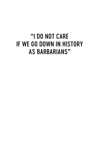 I Do Not Care If We Go Down in History as Barbarians Poster