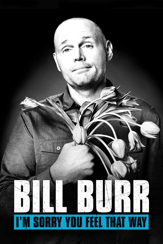 Watch Bill Burr: I'm Sorry You Feel That Way