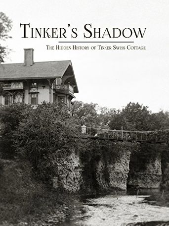 Tinker's Shadow: The Hidden History of Tinker Swiss Cottage Poster