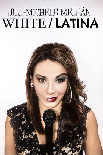 Jill-Michele Meleán: White / Latina Poster