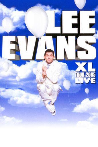 Lee Evans: XL Tour Live 2005 Poster
