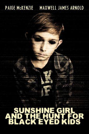 Sunshine Girl and The Hunt For Black Eyed Kids Poster