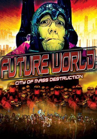 Future World: City of Mass Destruction Poster
