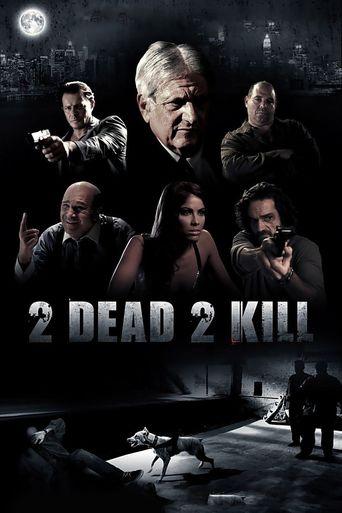 2 Dead 2 Kill Poster
