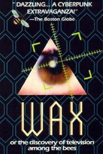 Wax, or the Discovery of Television Among the Bees Poster