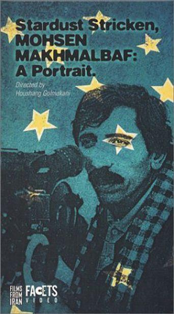 Stardust Stricken - Mohsen Makhmalbaf: A Portrait Poster