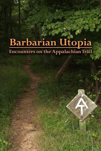 Barbarian Utopia: Encounters on the Appalachian Trail Poster