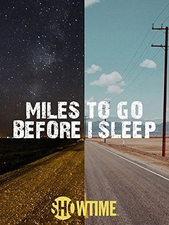 Miles To Go Before I Sleep Poster