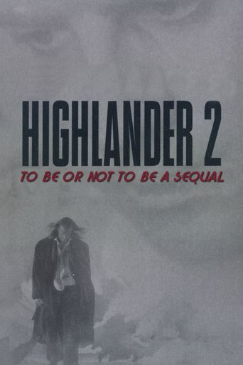 Highlander 2: To Be or Not to Be a Sequel Poster