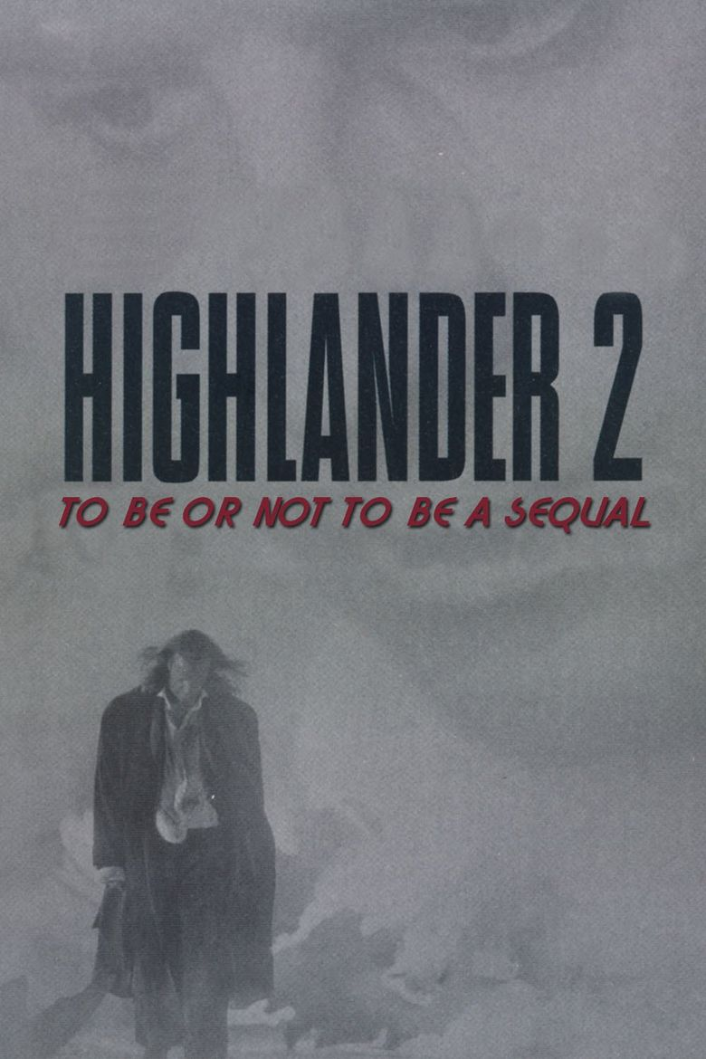 Watch Highlander 2: To Be or Not to Be a Sequel