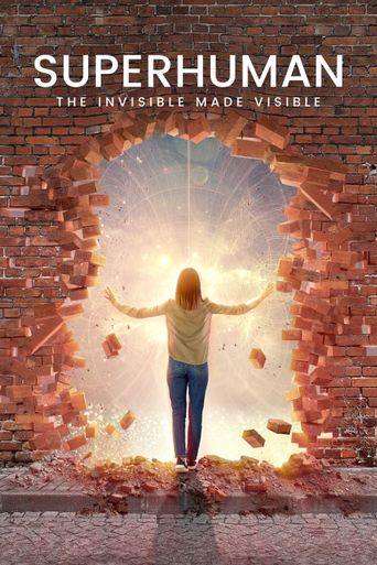 Superhuman: The Invisible Made Visible Poster