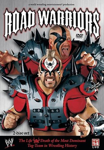 Road Warriors: The Life & Death of the Most Dominant Tag-Team in Wrestling History Poster