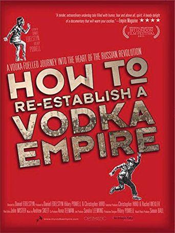 How to Re-Establish a Vodka Empire Poster