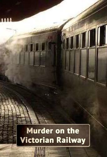 Murder on the Victorian Railway Poster
