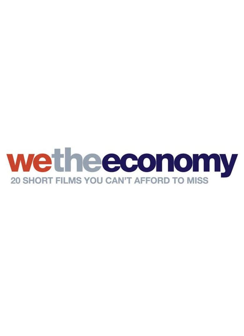 We the Economy: 20 Short Films You Can't Afford to Miss Poster