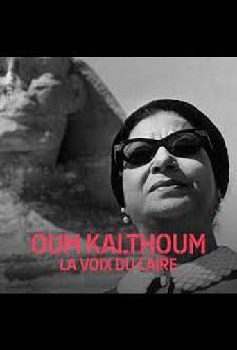 Oum Kalthoum, la voix du Caire Poster