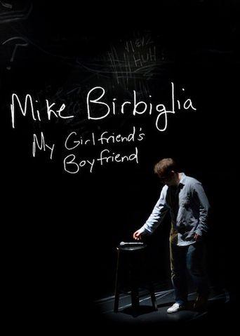 Watch Mike Birbiglia: My Girlfriend's Boyfriend