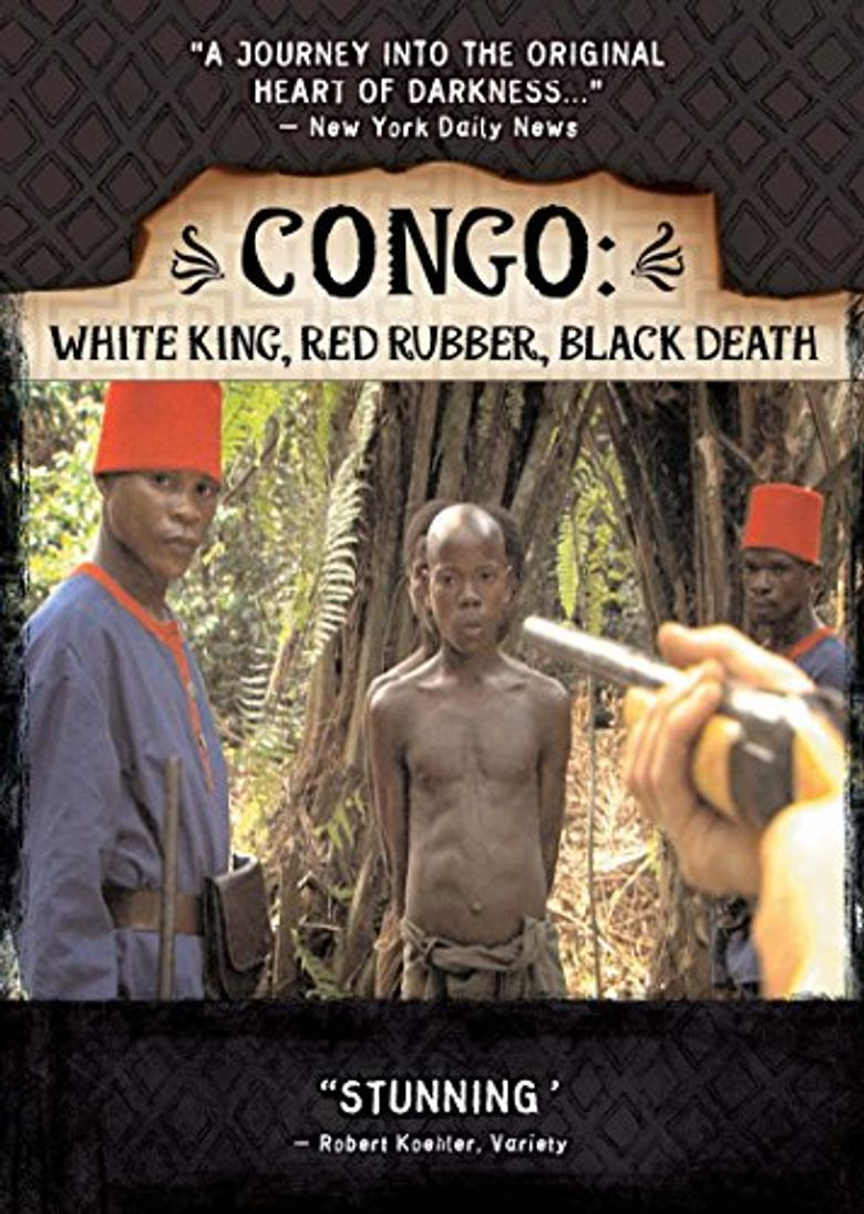 Congo: White King, Red Rubber, Black Death Poster