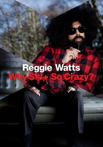 Reggie Watts: Why Shit So Crazy? Poster