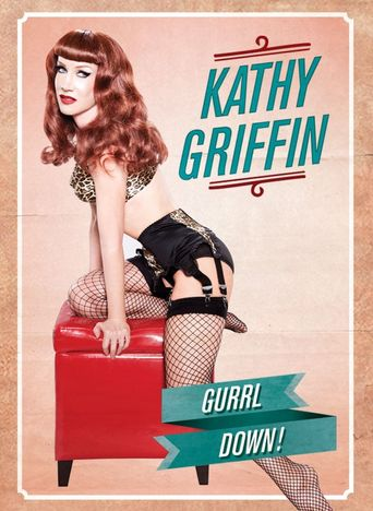 Kathy Griffin: Gurrl Down Poster