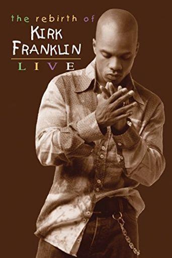 Kirk Franklin: The Rebirth of Kirk Franklin Live Poster