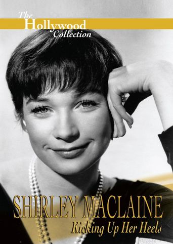 Shirley Maclaine: Kicking Up Her Heels Poster