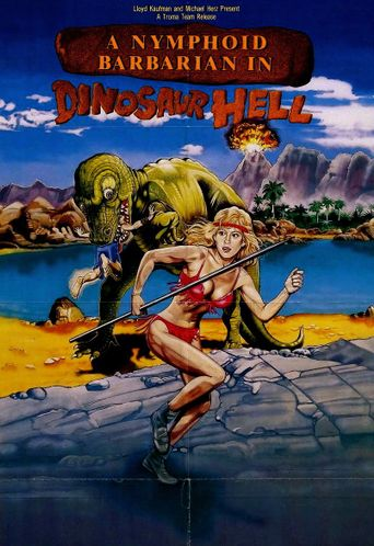 A Nymphoid Barbarian in Dinosaur Hell Poster