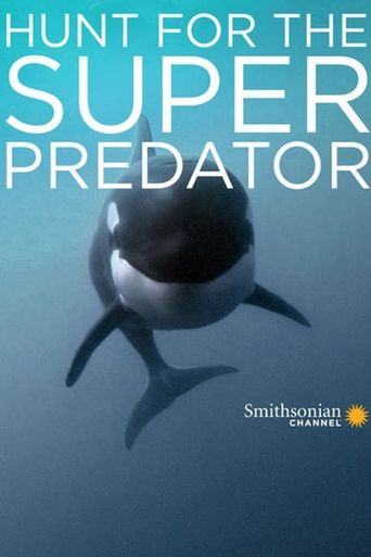 The Search for the Ocean's Super Predator Poster