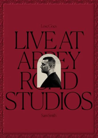 Sam Smith: Love Goes - Live at Abbey Road Studios Poster