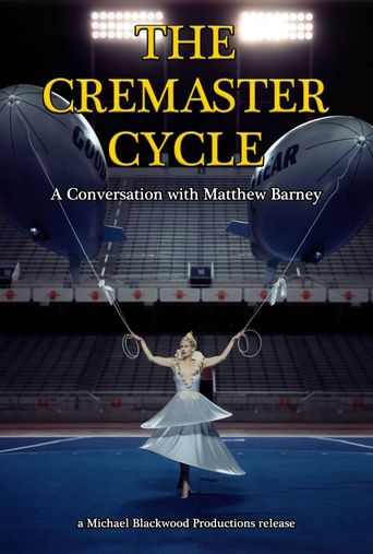 The Cremaster Cycle: A Conversation with Matthew Barney Poster