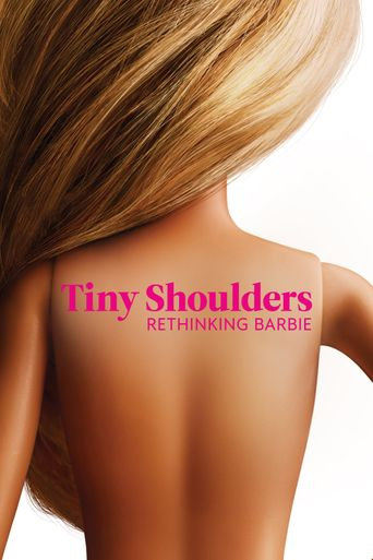 Tiny Shoulders: Rethinking Barbie Poster