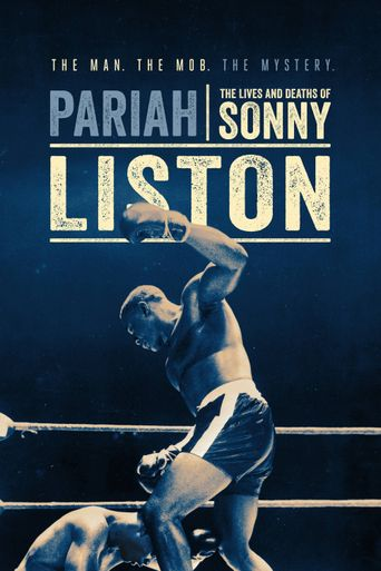 Pariah: The Lives and Deaths of Sonny Liston Poster