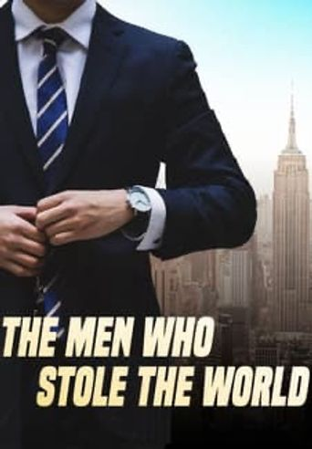 The Men Who Stole The World Poster