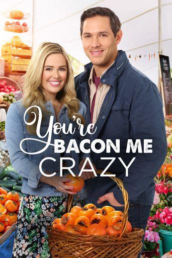 You're Bacon Me Crazy Poster