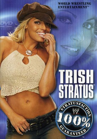 Trish Stratus: 100% Stratusfaction Poster