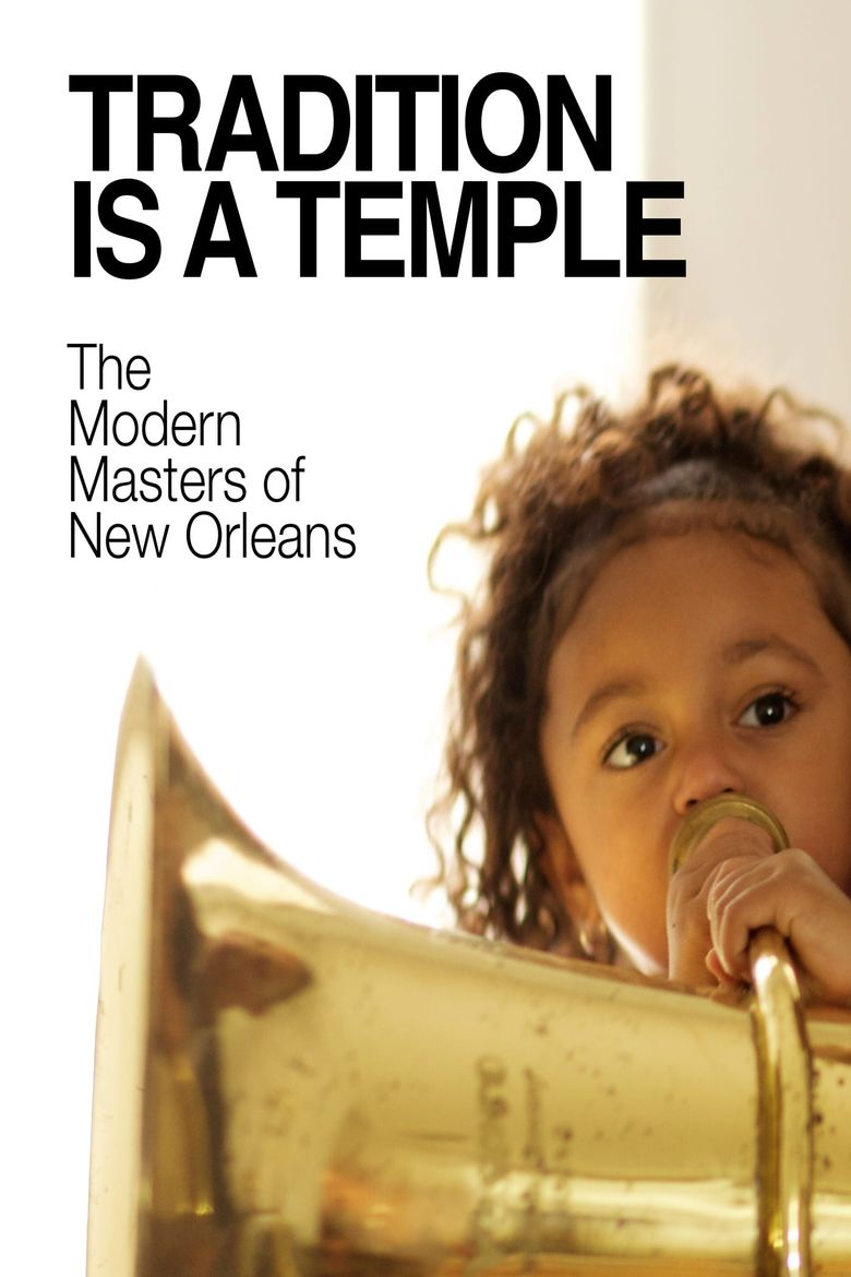 Tradition is a Temple: The Modern Masters of New Orleans Poster